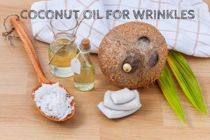How to Use Coconut Oil for Wrinkles (15 Methods)